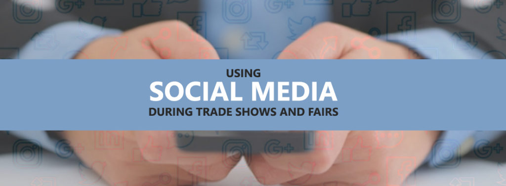 Using Social Media During Trade Shows and Fairs
