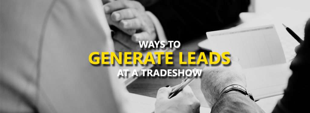 Ways To Generate Leads At A Tradeshow