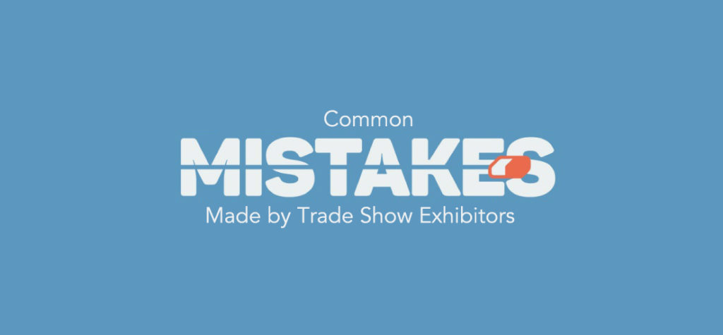 Common Mistakes Made by Trade Show Exhibitors