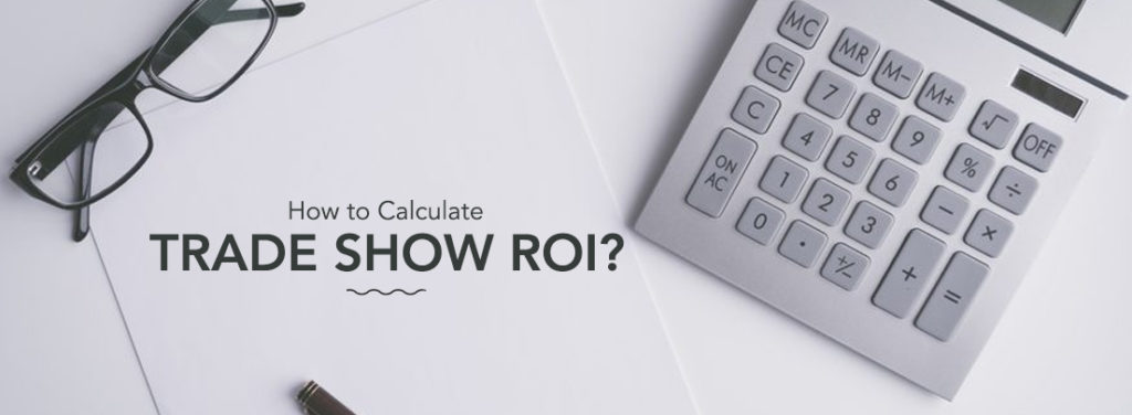 How to Calculate Trade Show ROI