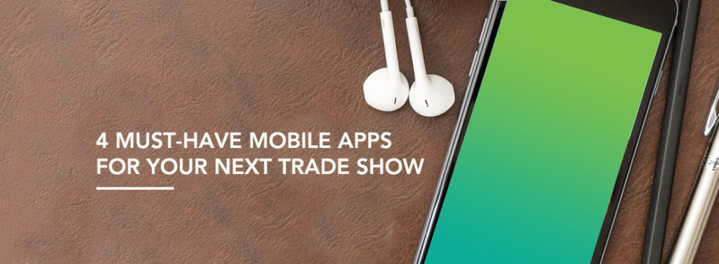 4 Must-Have Mobile Apps for Your Next Trade Show