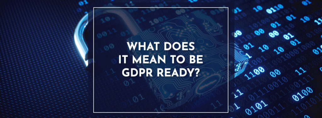 What does it Mean to be GDPR Ready