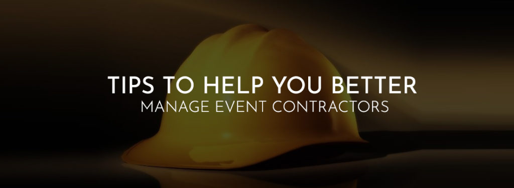 Tips to Help You Manage Better the Event Contractors