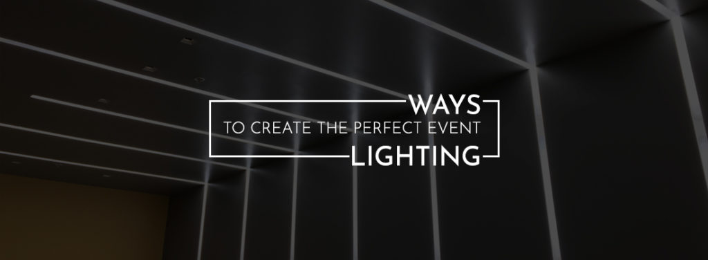 Ways to Create the Perfect Event Lighting