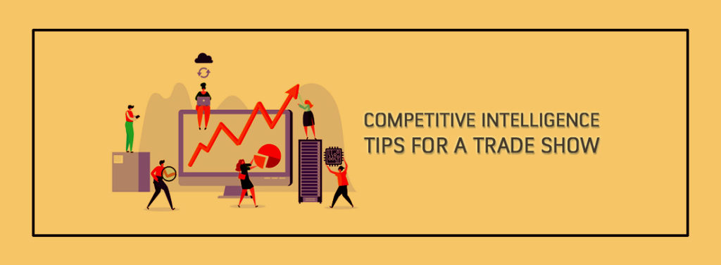Competitive Intelligence Tips for a Trade Show